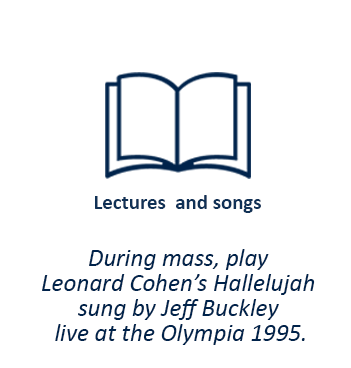 During mass, play Leonard Cohen's Hallelujah sung by Jeff Buckley live at the Olympia (1995)